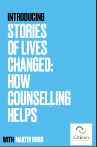 Stories of Lives Changed- how counselling helps