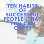 Ten Habits Of Successful People (that you can copy) image of woman celebrating